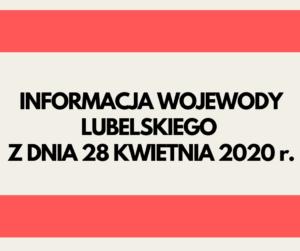 Napis informacja Wojewody Lubelskiego z dnia 28 kwietnia 2020 r.