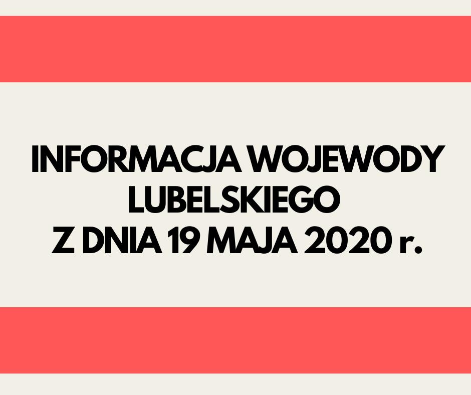 Napis informacja Wojewody Lubelskiego z dnia 19 maja 2020 r.